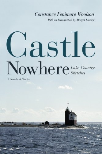 Castle Nowhere: Lake-Country Sketches (Sweetwater Fiction: Reintroductions)