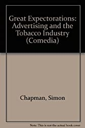 Great Expectorations: Advertising and the Tobacco Industry (Comedia Series)