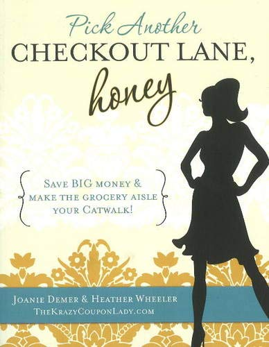 Pick Another Checkout Lane, Honey: Save Big Money & Make the Grocery Aisle your Catwalk