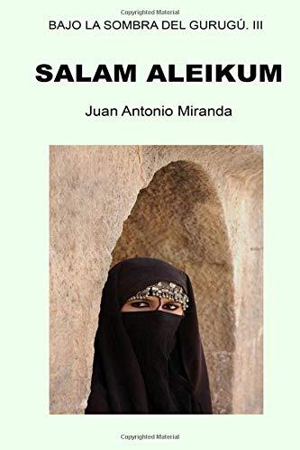 Download Salam Aleikum: La paz sea contigo (Bajo la sombra del Gurugú) (Volume 3) (Spanish Edition) PDF