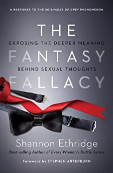 The Fantasy Fallacy: Exposing the Deeper Meaning Behind Sexual Thoughts by [Ethridge, Shannon]
