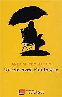 Un été avec Montaigne par Compagnon