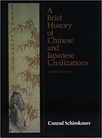 A Brief History of Chinese and Japanese Civilizations by Conrad Schirokauer (1988-12-12)