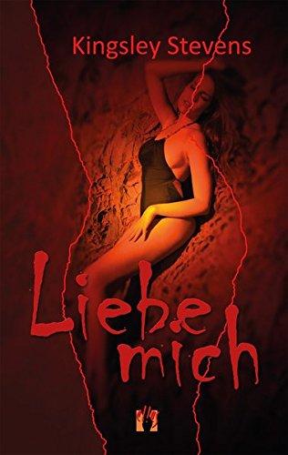 Liebe mich: Erotischer Liebesroman