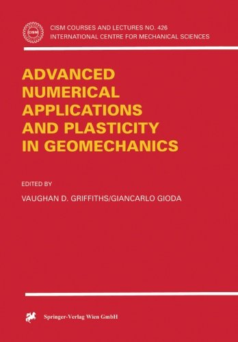 Advanced Numerical Applications and Plasticity in Geomechanics (CISM International Centre for Mechanical Sciences) pdf
