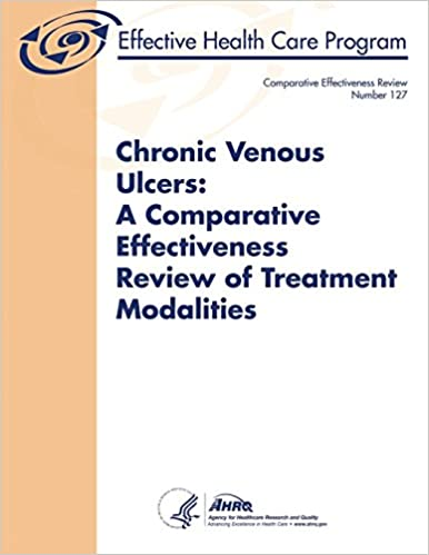 Chronic Venous Ulcers: A Comparative Effectiveness Review of ...