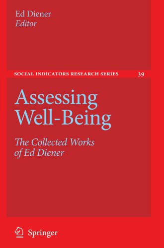 Assessing Well-Being: The Collected Works of Ed Diener (Social Indicators Research Series)