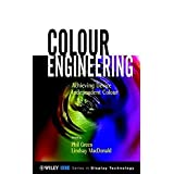 Colour Engineering: Achieving Device Independent Colour