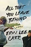 All That You Leave Behind: A Memoir
