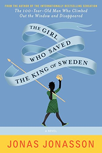 Search : The Girl Who Saved the King of Sweden: A Novel