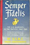 img - for Semper Fidelis: The U.S. Marines In The Pacific 1942-1945 book / textbook / text book