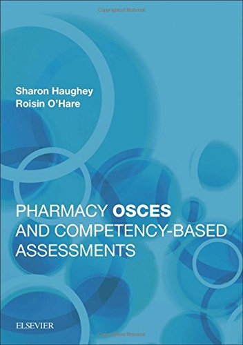 Pharmacy OSCEs And Competency-Based Assessments, 1e