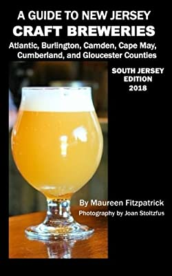 A Guide to New Jersey Craft Breweries: South Jersey Edition, second edition