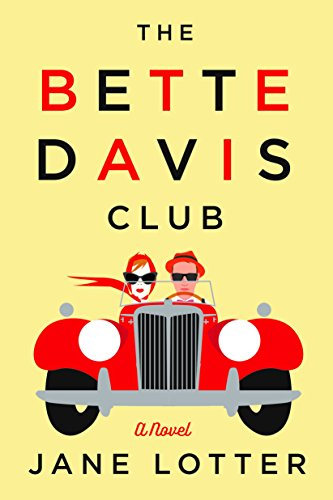 From acclaimed humor writer Jane Lotter comes this madcap, laugh-out-loud adventure:  The Bette Davis Club by Jane Lotter