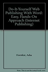 Do-It-Yourself Web Publishing With Word: Easy, Hands-On Approach