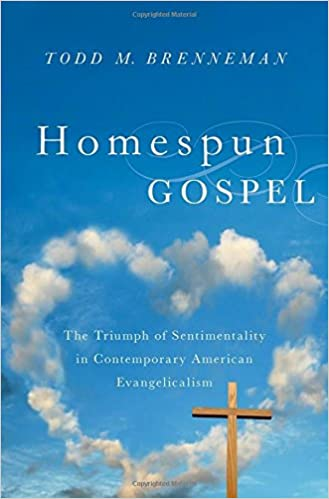 Book Homespun Gospel: The Triumph of Sentimentality in Contemporary American Evangelicalism
