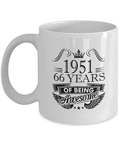 HappyBirthdayMug - Made in 1951 66 Years of Being Awesome Coffee Mugs - 66th Birthday Gifts idea for Men, Women, Dad, Mom, Grandpa, Grandma - Best Funny, Inspirational Gift - 11oz Tea cup White