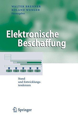 Elektronische Beschaffung: Stand und Entwicklungstendenzen (Business Engineering)  (Tapa Blanda)