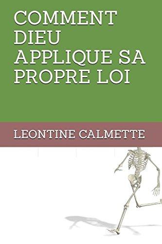 COMMENT DIEU APPLIQUE SA PROPRE LOI (French Edition)
