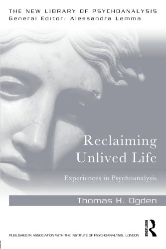 Reclaiming Unlived Life: Experiences in Psychoanalysis (The New Library of Psychoanalysis)