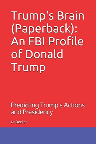 Trumps-Brain-Paperback-An-FBI-Profile-of-Donald-Trump-Predicting-Trumps-Actions-and-Presidency