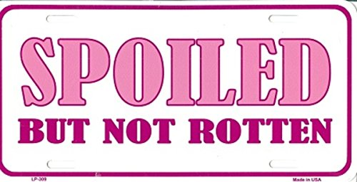 (Spoiled But Not Rotten Aluminum Automotive Novelty License Plate Tag Sign)