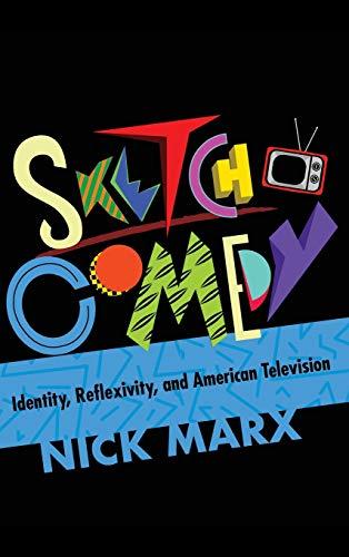 Sketch Comedy: Identity, Reflexivity, and American