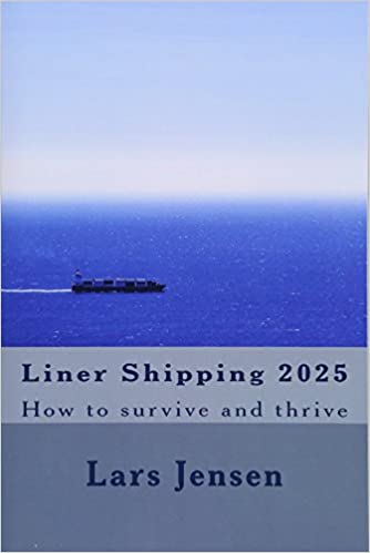 Liner Shipping 2025: How to survive and thrive: Mr Lars