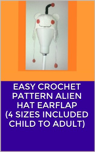Easy Crochet Pattern Alien Hat Earflap 4 Sizes Included Child To