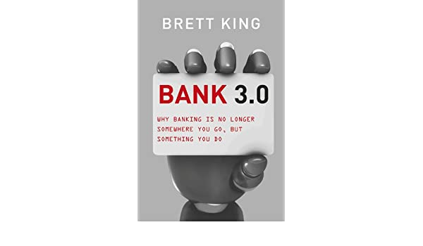 Bank 30 why banking is no longer somewhere you go but something bank 30 why banking is no longer somewhere you go but something you do ebook brett king amazon kindle store fandeluxe Gallery
