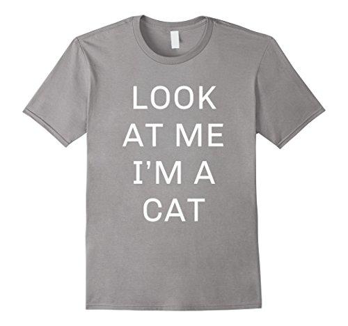 Cat Lady Costume Halloween (Mens Look At Me I'm a Cat Halloween Costume Shirt Women Men Kids Small Slate)