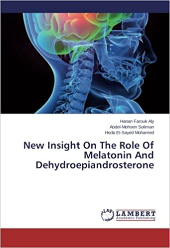 Book New Insight On The Role Of Melatonin And Dehydroepiandrosterone