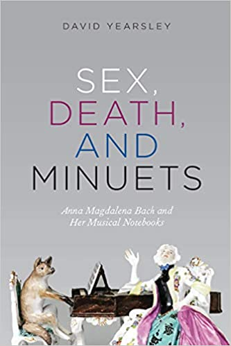 cover image, Sex, Death, and Minuets: Anna Magdalena Bach and Her Musical Notebooks