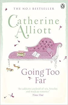 Going Too Far by Catherine Alliott (10-May-2012)