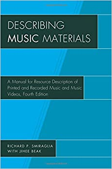 Book Describing Music Materials: A Manual for Resource Description of Printed and Recorded Music and Music Videos