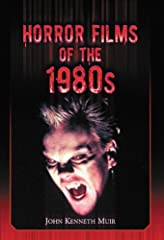 John Kenneth Muir is back! This time, the author of the acclaimed Horror Films of the 1970s turns his attention to 300 films from the 1980s. From horror franchises like Friday the 13th and Hellraiser to obscurities like The Children and The B...