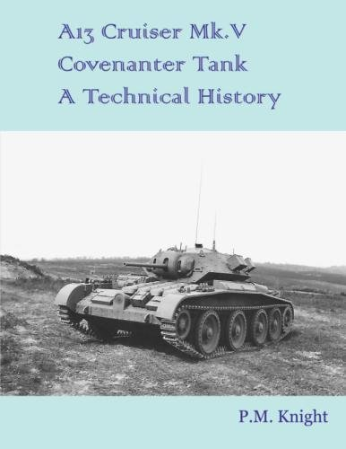 - A13 Cruiser Mk.V Covenanter Tank A Technical History