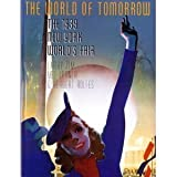The World of Tomorrow: The 1939 New York World's Fair by Larry Zim (1988-11-03)