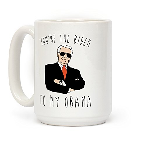 LookHUMAN You're The Biden To My Obama White 15 Ounce Ceramic Coffee Mug