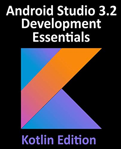 Android Studio 3.2 Development Essentials...