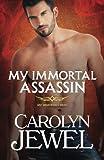 My Immortal Assassin (My Immortals) (Volume 3)