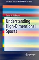 Understanding High-Dimensional Spaces Front Cover