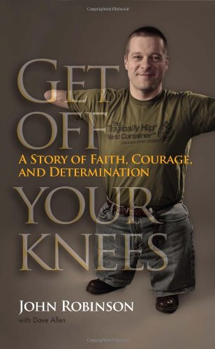 Get Off Your Knees: A Story of Faith, Courage, and Determination (New York State Series)