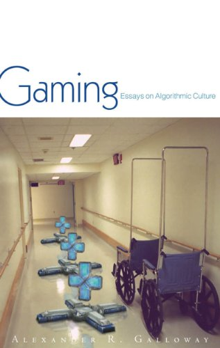 Gaming: Essays On Algorithmic Culture (Electronic Mediations)