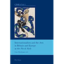 """Internationalism and the Arts in Britain and Europe at the """"Fin de Siècle"""""""
