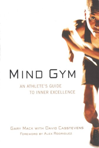 Mind Gym: An Athlete's Guide to Inner Excellence ()