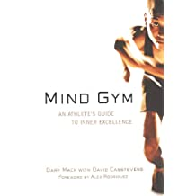 Mind Gym: An Athlete's Guide to Inner Excellence (NTC Sports/Fitness)
