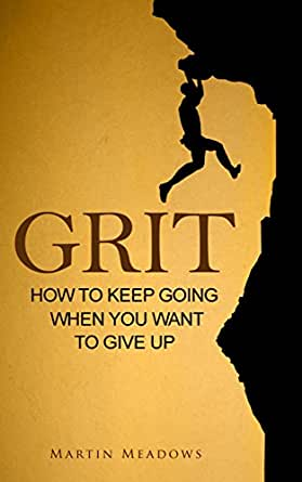bc234c52d8789 Grit  How to Keep Going When You Want to Give Up - Kindle edition by ...