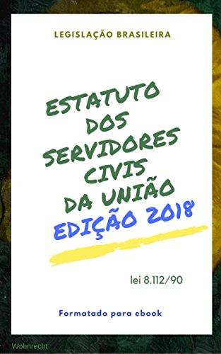 Estatuto dos Servidores Civis da União: Edição 2018 (Direto ao Direito Livro 28)