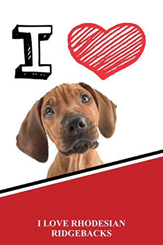 I Love Rhodesian Ridgebacks: Beer Tasting Journal Rate and Record Your Favorite Beers Collect Beer Name, Brewer, Origin, Date, Sampled, Rating, Stats ... meter, Note and Flavor wheel. 120 pages 6
